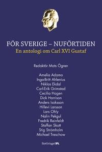 : För Sverige - nuförtiden, en antologi om Carl XVI Gustaf