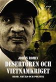 : Desertören och Vietnamkriget - blod, skuld och politik