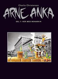 : Arne Anka – del 7: ned med monarkin