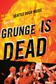 : Grunge is dead