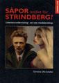 : Såpor istället för Strindberg?