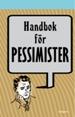: Handbok för pessimister