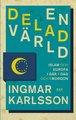 : En delad värld. Islam och Europa i går, i dag och i morgon