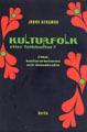 : Kulturfolk eller folkkultur?