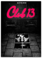 : Club 13
