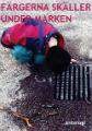 : Färgerna skäller under marken