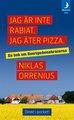 : Jag är inte rabiat. Jag äter pizza. En bok om Sverigedemokraterna