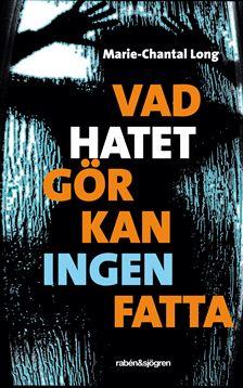 : Vad hatet gör kan ingen fatta
