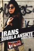 : Irans dubbla ansikte