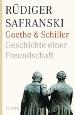 : Goethe und Schiller: Geschichte einer Freundschaft
