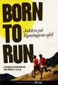 : Born to run. Jakten på löpningens själ