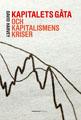 : Kapitalets gåta och kapitalismens kriser