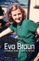 : Eva Braun - kvinnan som älskade Hitler