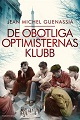 : De obotliga optimisternas klubb