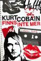 : Kurt Cobain finns inte mer