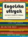 : Engelska uttryck – och vad vi säger på svenska