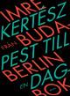 : Från Budapest till Berlin – en dagbok