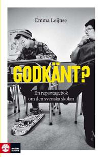 : Godkänt? En reportagebok om den svenska skolan