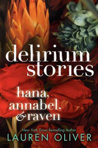 : Delirium stories. Hana, Annabel & Raven