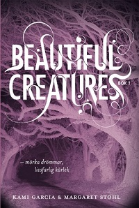 Kami Garcia och Margaret Stohl: 'Beautiful Creatures - mrka drmmar, livsfarlig krlek'