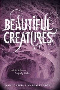 : Beautiful Creatures - mörka drömmar, livsfarlig kärlek