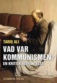 Tariq Ali: 'Vad var kommunismen?'
