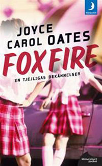 : Foxfire. En tjejligas bekännelser