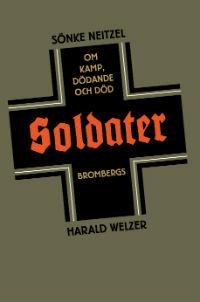 : Soldater: om kamp, dödande och död
