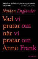 : Vad vi pratar om när vi pratar om Anne Frank