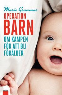 : Operation barn: Om kampen för att bli förälder