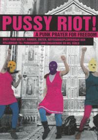 : Pussy Riot! A punk prayer for freedom