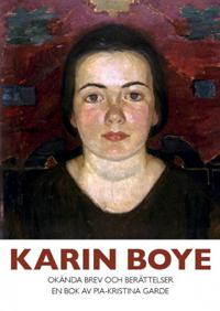 : Karin Boye: okända brev och berättelser