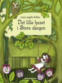 : Det lilla huset i Stora skogen