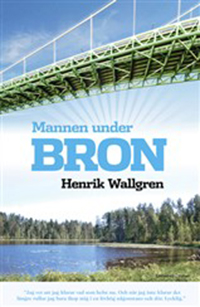 Henrik Wallgren: 'Mannen under bron'