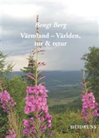 : Värmland - Världen, tur & retur