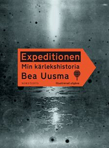 Bea Uusma: 'Expeditionen Min kärlekshistoria'