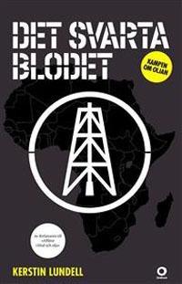 : Det svarta blodet. Kampen om oljan