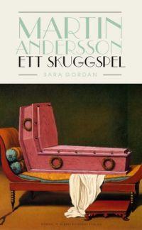 : Martin Andersson: Ett skuggspel