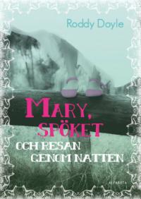 : Mary, spöket och resan genom natten
