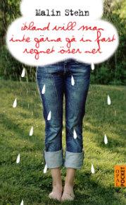 : Ibland vill man inte gärna gå in fast regnet öser ner