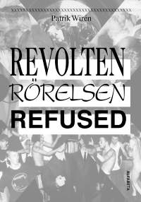 : Revolten, Rörelsen, Refused