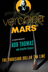 : Veronica Mars: The thousand dollar tan line