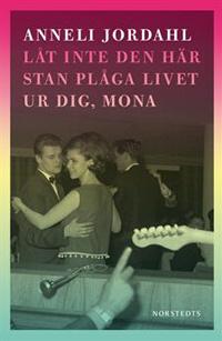 : Låt inte den här stan plåga livet ur dig, Mona