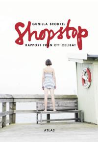 : Shopstop - rapport från ett celibat