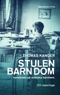 : Stulen barndom. Vanvården på svenska barnhem