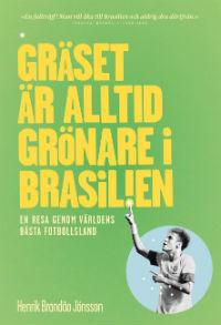 : Gräset är alltid grönare i Brasilien