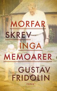 : Morfar skrev inga memoarer