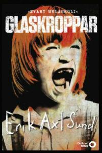 Erik Axl Sund: 'Glaskroppar'