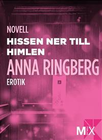 Anna Ringberg: 'Hissen ner till himlen'