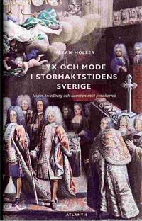 : Lyx och mode i stormaktstidens Sverige